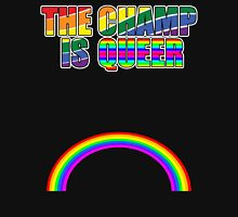 THE CHAMP IS QUEER Unisex T-Shirt