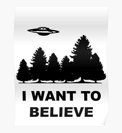 """""""I want to believe"""" X Files Poster"""