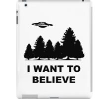 """I want to believe"" X Files iPad Case/Skin"