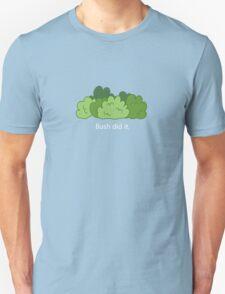 Bush Did It. Unisex T-Shirt