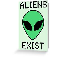 Aliens Exist Greeting Card