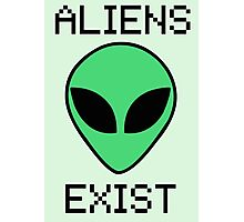 Aliens Exist Photographic Print