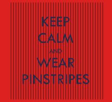 Keep Calm and Wear Pinstripes Baby Tee