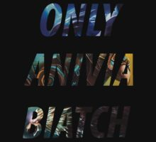 Only Anivia Biatch by Xanxus