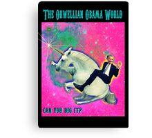 An Orwellian Obama World.  It's Awesome. Canvas Print
