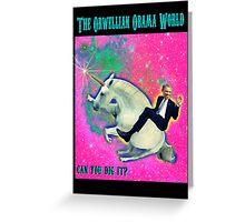 An Orwellian Obama World.  It's Awesome. Greeting Card