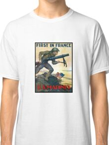 US Marines -- First In France Classic T-Shirt