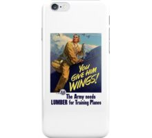 You Give Him Wings -- World War Two iPhone Case/Skin