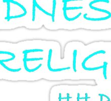 'Kindness Is My Religion...' Sticker