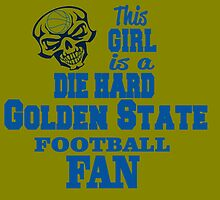This Girl Is A Die Hard GOLDEN STATE FOOTBALL Fan by cutetees