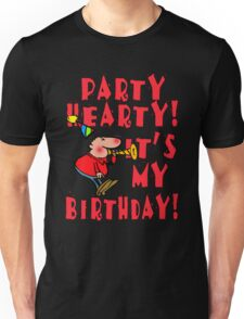 Party Hearty! It's My Birthday! Unisex T-Shirt