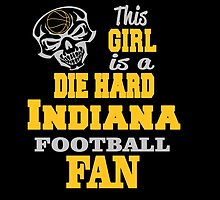 This Girl Is A Die Hard INDIANA FOOTBALL Fan by cutetees