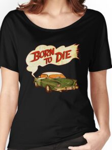 Born To Die Classic Car Women's Relaxed Fit T-Shirt