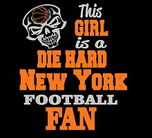 This Girl Is A Die Hard NEW YORK FOOTBALL Fan by cutetees