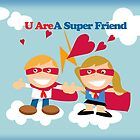 You are a super friend by one8edegre