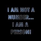 I am not a number I am a person by ilmagatPSCS2