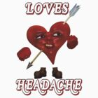 Loves Headache by LoneAngel