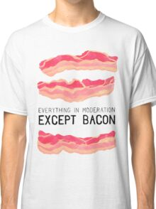 Bacon is Better Classic T-Shirt