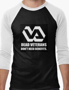 Dead Veterans Don't Need Benefits - Veterans Administration Men's Baseball ¾ T-Shirt