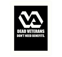 Dead Veterans Don't Need Benefits - Veterans Administration (No Background) Art Print