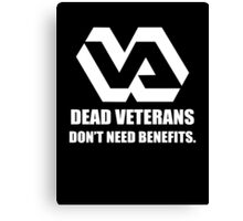 Dead Veterans Don't Need Benefits - Veterans Administration (No Background) Canvas Print