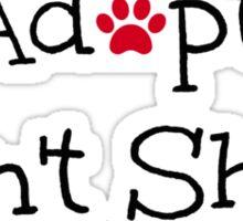 Adopt! Don't Shop! Sticker