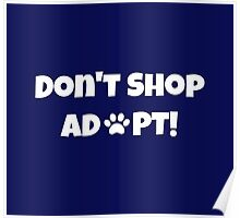 Don't Shop. Adopt! Poster