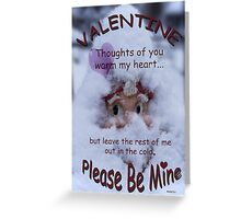 PLEASE Be Mine Greeting Card