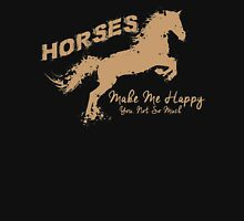 HORSES MAKE ME HAPPY YOU NOT SO MUCH Unisex T-Shirt