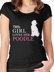 THIS GIRL LOVES HER POODLE Women's Fitted Scoop T-Shirt
