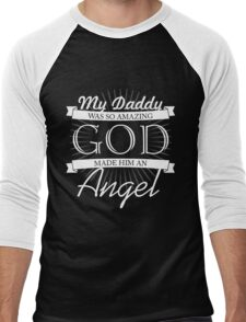 MY DADDY WAS SO AMAZING GOD MADE HIM AN ANGEL Men's Baseball ¾ T-Shirt