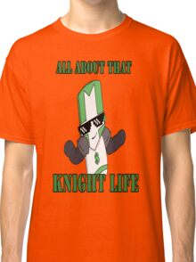 Knight Life-Green Classic T-Shirt