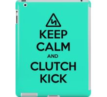 Keep Calm and Clutch Kick - Euro Style! iPad Case/Skin