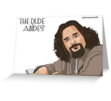 The Dude Abides... Greeting Card