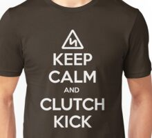 Keep Calm and Clutch Kick - white text, Euro Style! Unisex T-Shirt