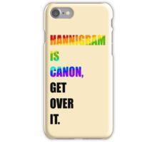 hannigram is canon, GET OVER IT #1 iPhone Case/Skin