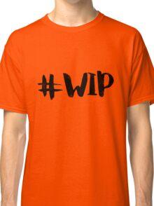 #WIP (black on white) Classic T-Shirt