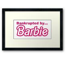 Bankrupted by... BARBIE Framed Print