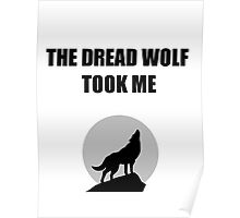 The Dread Wolf Took Me (Black) Poster