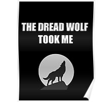 The Dread Wolf Took Me (White) Poster