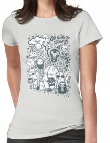 Call forth the strange and embrace Womens Fitted T-Shirt