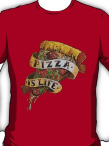 Pizza is Life T-Shirt