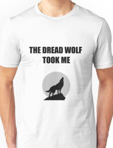 The Dread Wolf Took Me (Black) Unisex T-Shirt