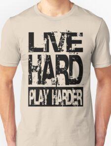 Live Hard Play Harder T-Shirt