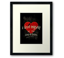 I love myself (dark and manly version) Framed Print
