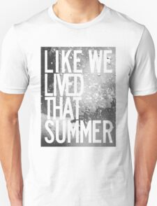 like we lived that summer T-Shirt