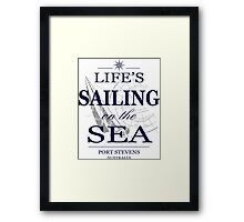 Life's sailing on the sea Framed Print