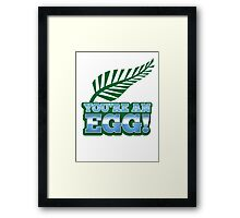 You're an EGG with silver fern in green (New Zealand funny design) Framed Print