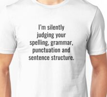 I'm Silently Judging You Unisex T-Shirt