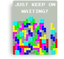 Just keep on waiting... Canvas Print